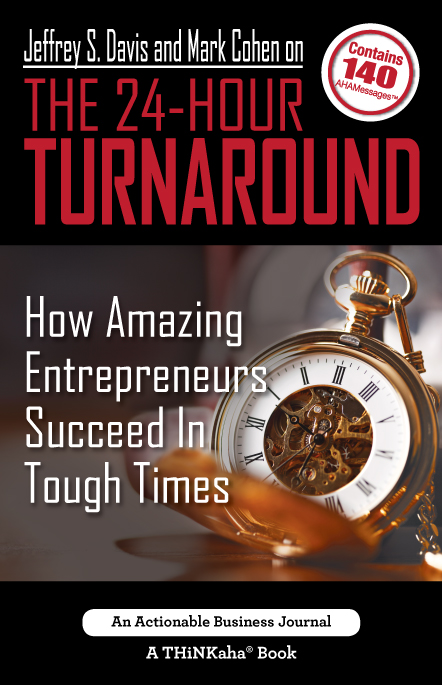 Jeffrey S. Davis and Mark Cohen on The 24-Hour Turnaround
