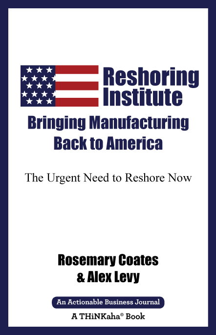 The Reshoring Institute on Bringing Manufacturing Back to America