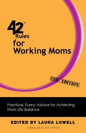 42 Rules for Working Moms (2nd Edition)