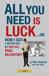 All You Need is Luck : How I Got a Record Deal by Meeting Paul McCartney