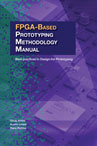 FPGA-based Prototyping Methodology Manual