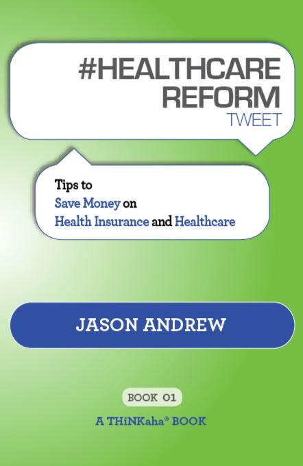 #HEALTHCARE REFORM tweet Book01