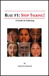 Rule # 1: Stop Talking!