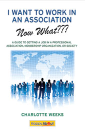 I Want to Work in an Association--Now What???