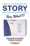 I Need to Brand My Story Online and Offline--Now What???