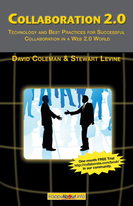 Collaboration 2.0: Technology and Best Practices for Successful Collaboration in a Web 2.0 World
