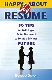 Happy About My Resume:50 Tips for Building a Better Document to Secure a Brighter Future