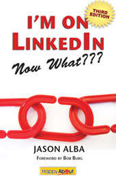 I'm on LinkedIn--Now What???